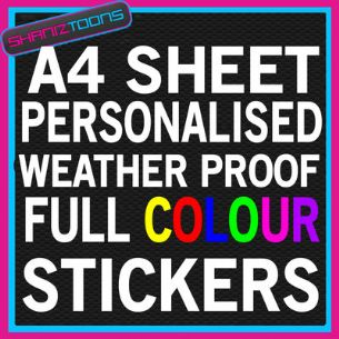 A4 SIZE PERSONALISED FULL COLOUR WEATHER PROOF STICKERS YOUR OWN DESIGN LOGO